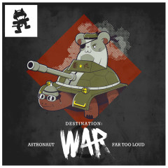 Destination: War - Astronaut, Teddy Killerz, F.O.O.L, Didrick