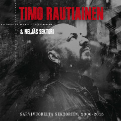 Sarvivuorelta Sektoriin: 2006-2015 - Timo Rautiainen & Neljäs Sektori