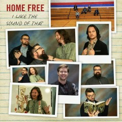I Like The Sound of That - Home Free