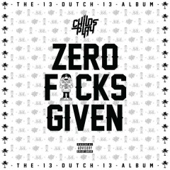 Zero Fucks Given - ChildsPlay