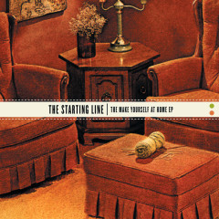 The Make Yourself At Home - EP - The Starting Line