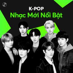 K-Pop Nhạc Mới Nổi Bật - Various Artists