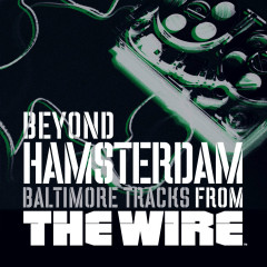 Beyond Hamsterdam, Baltimore Tracks from The Wire - Various Artists