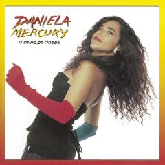 O Canto Da Cidade - Daniela Mercury