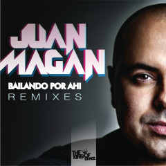 Bailando Por Ahi (Club Remixes) - Juan Magan