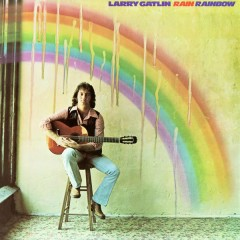 Rain Rainbow - Larry Gatlin