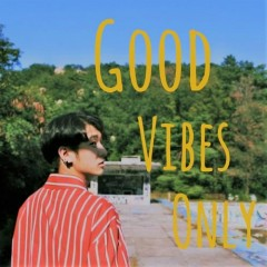 Good Vibes Only (Single)