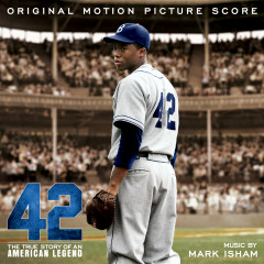 42 (Original Motion Picture Score) - Mark Isham