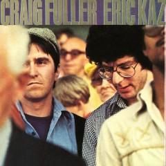 Craig Fuller / Eric Kaz (Expanded Edition)