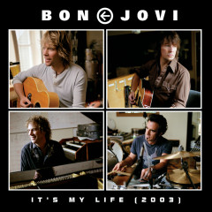 It's My Life (2003) - Bon Jovi
