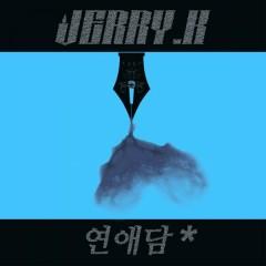 연애담 No. 2 - 상승곡선 Rebirth - Jerry.k, Crucial Star