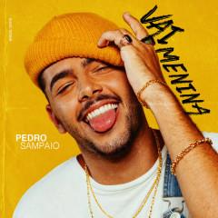 Vai Menina (Single) - Pedro Sampaio