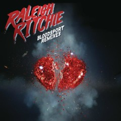 Bloodsport '15 (Remixes) - Raleigh Ritchie