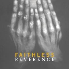 Reverence / Irreverence - Faithless