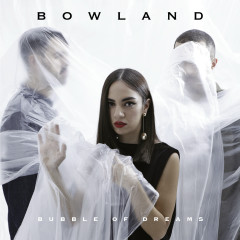 Bubble of Dreams - BowLand