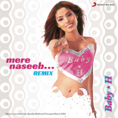 Baby H Mere Naseeb .....Remix - Various Artists