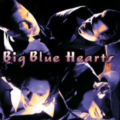Big Blue Hearts - Big Blue Hearts