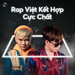 Rap Việt Kết Hợp Cực Chất