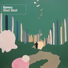 Shot Shot - Gomez