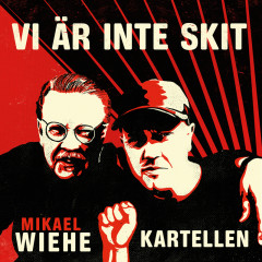 Vi är inte skit - Kartellen, Mikael Wiehe