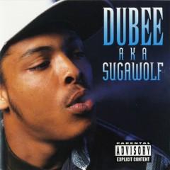 A.K.A Sugarwolf - Dubee