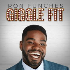 Giggle Fit - Ron Funches
