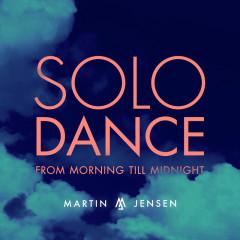 Solo Dance (From Morning Till Midnight) - Martin Jensen