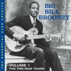 Vol. 1: The Pre-War Years - Big Bill Broonzy
