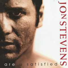 Are U Satisfied - Jon Stevens