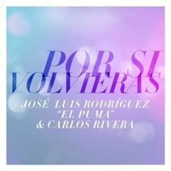 Por Si Volvieras - José Luis Rodríguez,Carlos Rivera