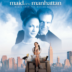 Maid In Manhattan - Music from the Motion Picture - Original Motion Picture Soundtrack