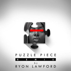 Puzzle Piece (Ryon Lawford Remix)
