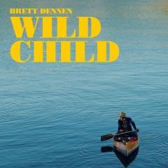 Wild Child - Brett Dennen