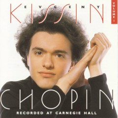 Volume 1, Chopin:  Recorded at Carnegie Hall - Evgeny Kissin