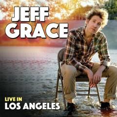 Live in Los Angeles - Jeff Grace