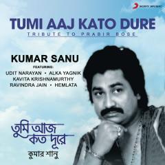 Tumi Aaj Kato Dure - Kumar Sanu