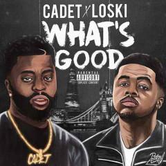 What's Good (feat. Loski) - Cadet, Loski