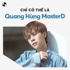 Chỉ Có Thể Là Quang Hùng MasterD - Quang Hùng MasterD