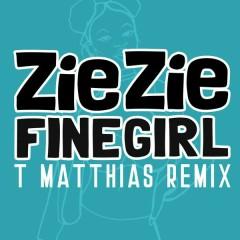 Fine Girl (T. Matthias Remix) - ZieZie