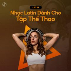 Nhạc Latin Dành Cho Tập Thể Thao