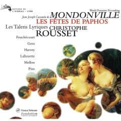 Mondonville: Les Fêtes de Paphos - Sandrine Piau, Veronique Gens, Jean-Paul Fouchécourt, Olivier Lallouette, Peter Harvey