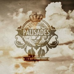I'm Not Dying Today - Palisades