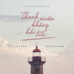 Thanh Xuân Không Hối Tiếc (Single) - 14 Casper, Hoaichan