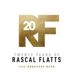 Twenty Years Of Rascal Flatts - The Greatest Hits