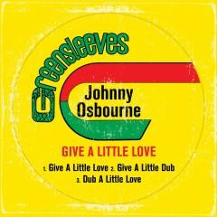 Give A Little Love - Johnny Osbourne
