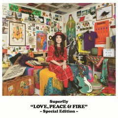 Love, Peace & Fire (Special Edition) - Superfly