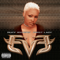 Let There Be Eve...Ruff Ryders' First Lady - Eve