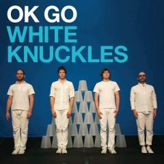 White Knuckles - OK Go