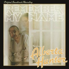 Remember My Name (Original Soundtrack Recording) - Alberta Hunter