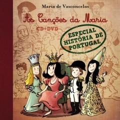 As Cançoẽs da Maria - Especial História de Portugal - Maria de Vasconcelos
